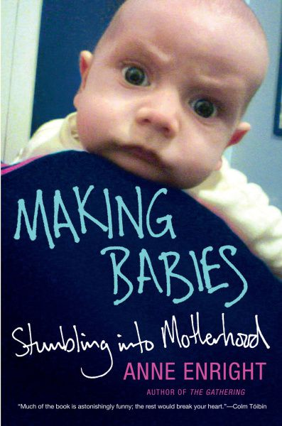 """""""Making Babies,"""" by Anne Enright"""
