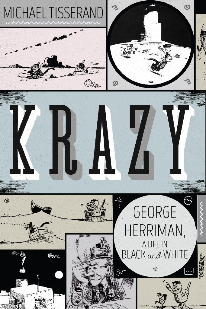 Krazy: George Herriman, a Life in Black and White, by Michael Tisserand.