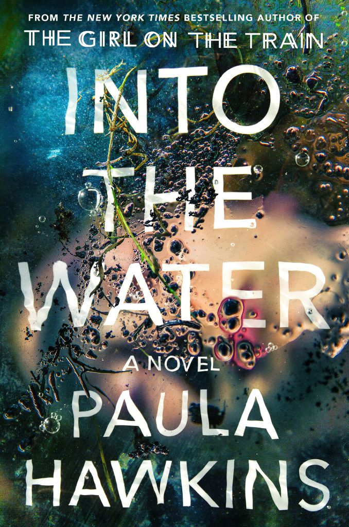 """""""Into the Water"""" by Paula Hawkins; Riverhead (400 pages, $28) (Penguin Random House)"""