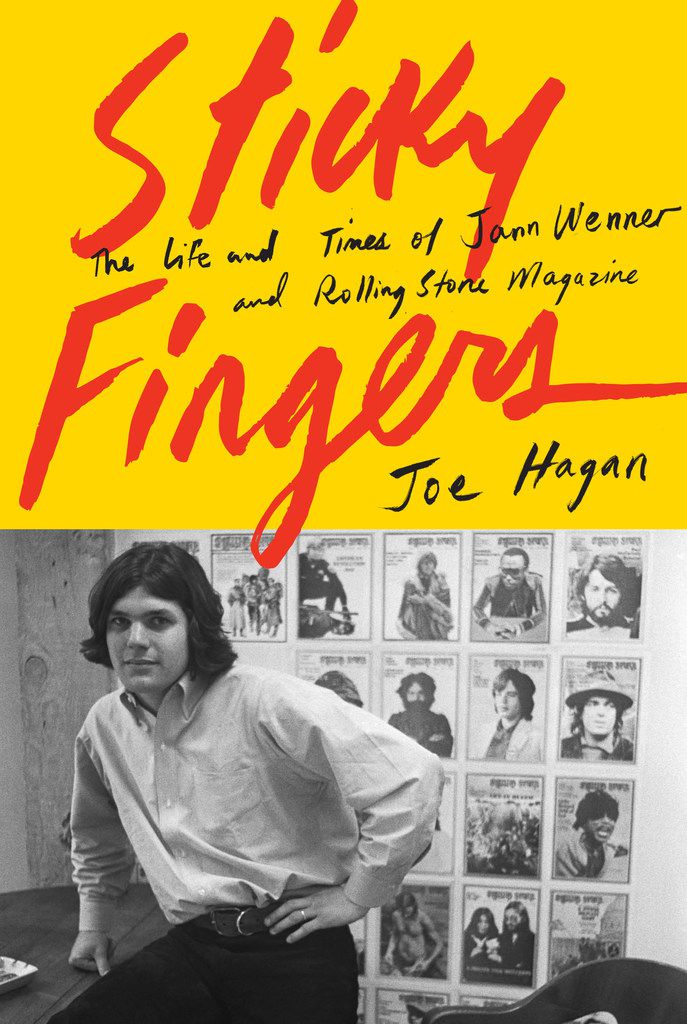 Sticky Fingers: The Life and Times of Jann Wenner and Rolling Stone Magazine, by Joe Hagan.