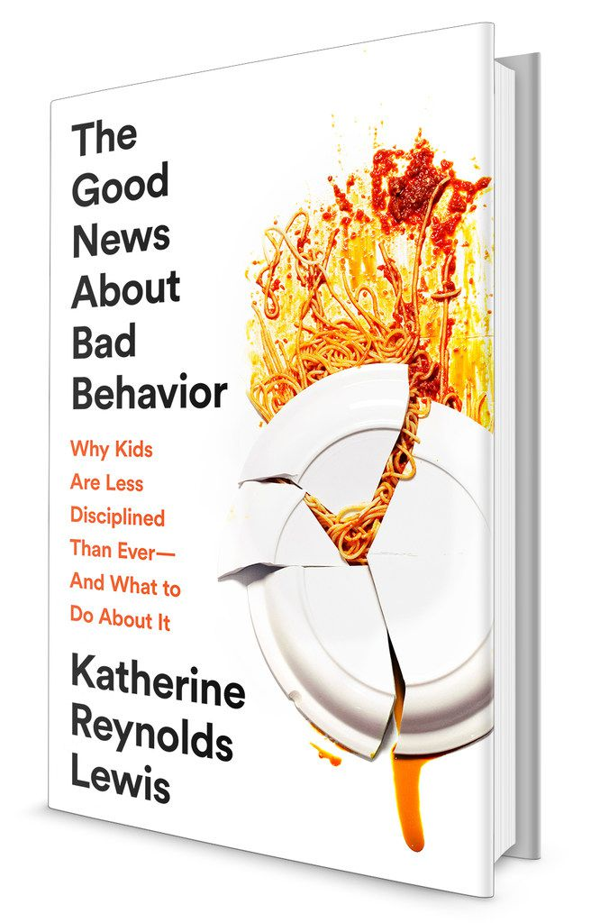 Good News About Bad Behavior by Katherine Reynolds Lewis