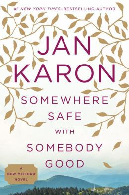 """Somewhere Safe With Somebody Good,"" by Jan Karon"