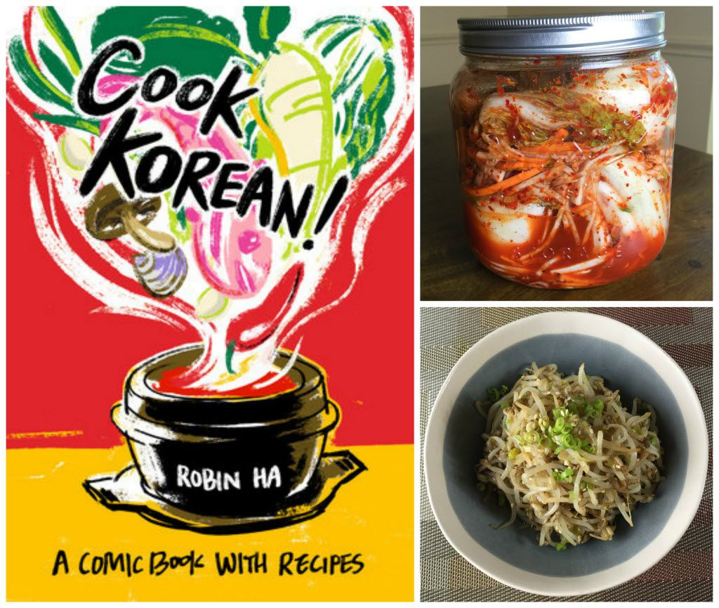 "The cover of ""Cook Korean!"" by Robin Ha and two dishes prepared from recipes in the book: Easy Kimchi (top right) and Korean bean sprout salad (bottom right). (Leslie Brenner/Staff)"