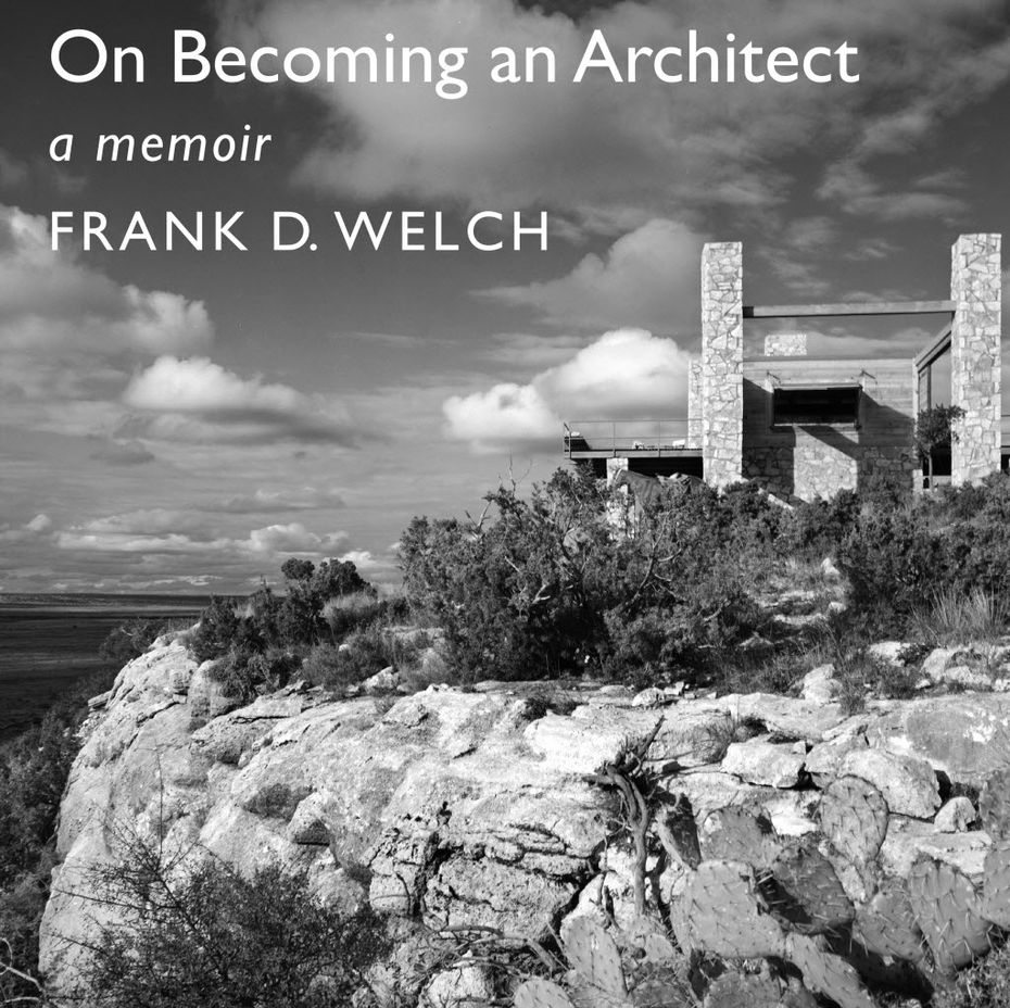 On Becoming an Architect, a memoir by Frank Welch