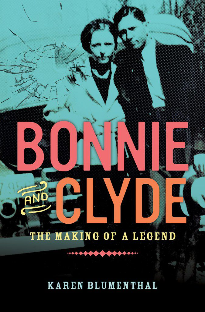 Bonnie and Clyde: The Making of a Legend, by Karen Blumenthal.