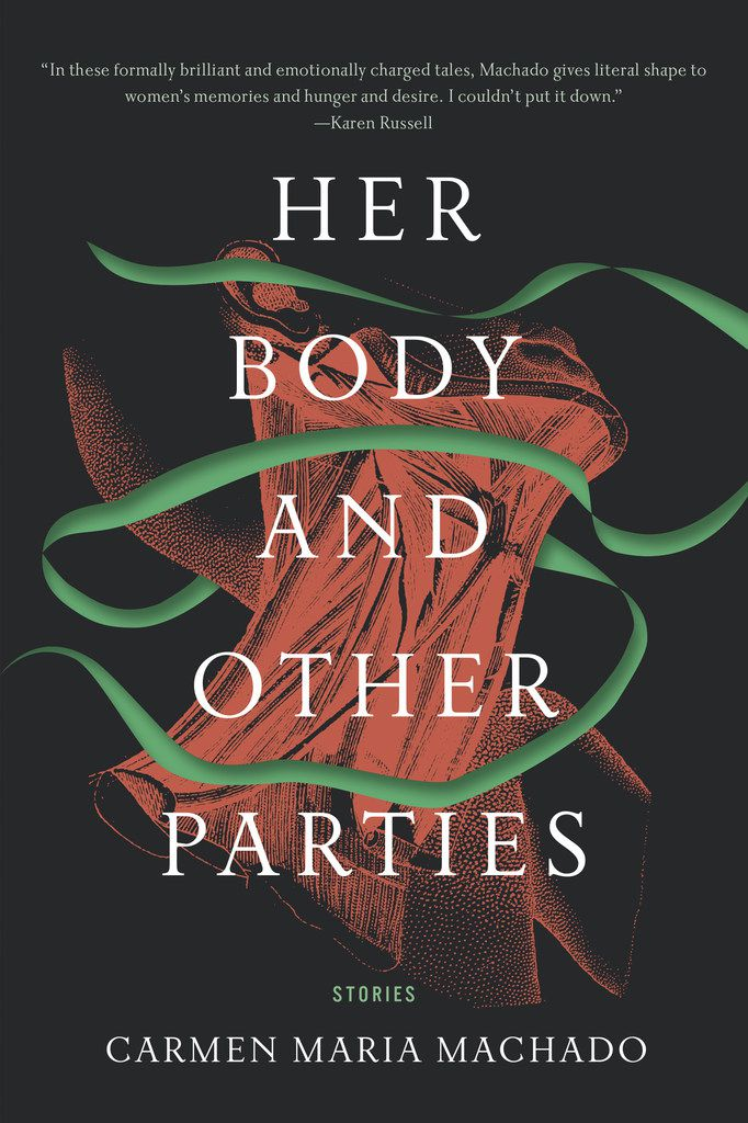 Her Body and Other Parties, by Carmen Maries Machado