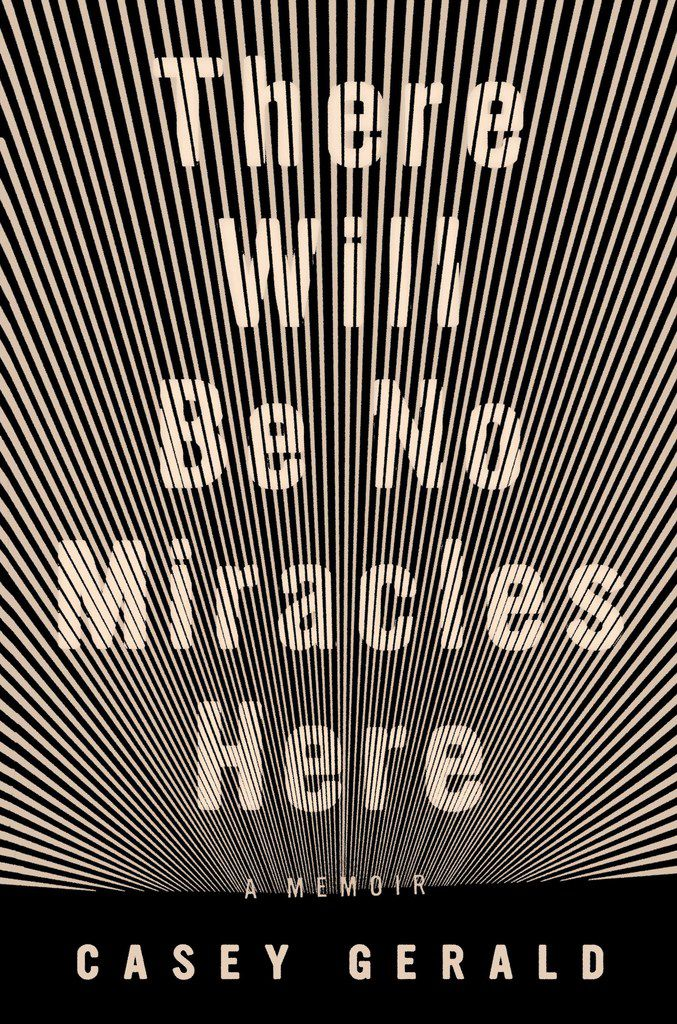 There Will Be No Miracles Here, by Casey Gerald.