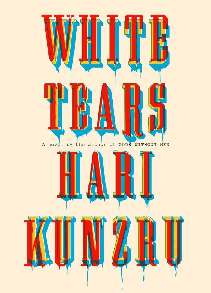 White Tears, by Hari Kunzru