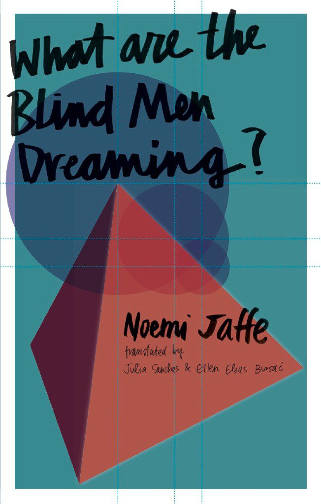 What are the Blind Men Dreaming?  by Noemi Jaffe