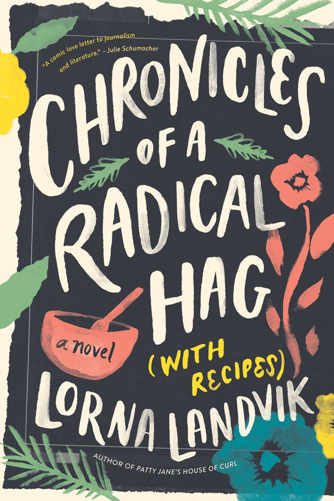 Chronicles of a Radical Hag (with Recipes) is a novel with substance and purpose.