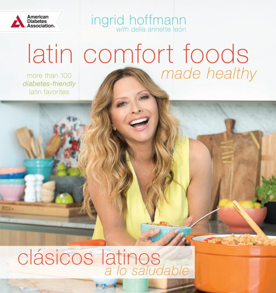 Latin Comfort Foods Made Healthy offers more than 100 diabetes-friendly Latin favorites