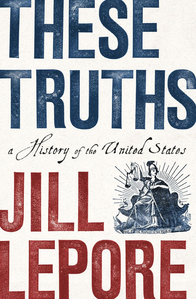 """""""These Truths,"""" by Jill Lepore"""