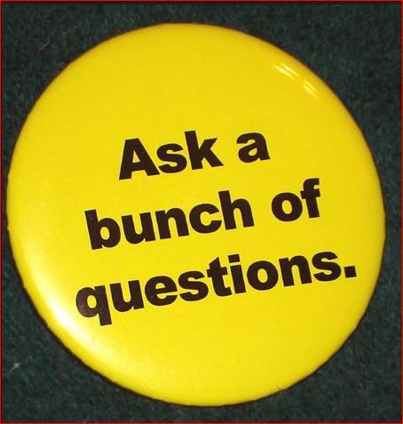 Dave Lieber's life slogan is Ask a Bunch of Question, as this button he made  years ago attests.