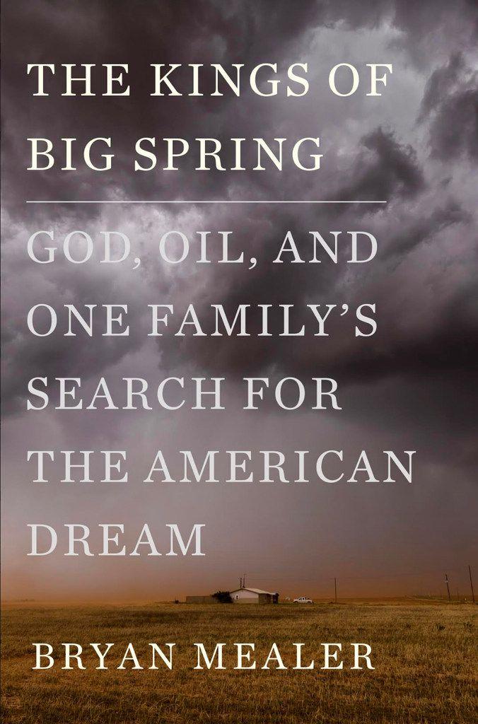 The Kings of Big Spring, by Bryan Mealer