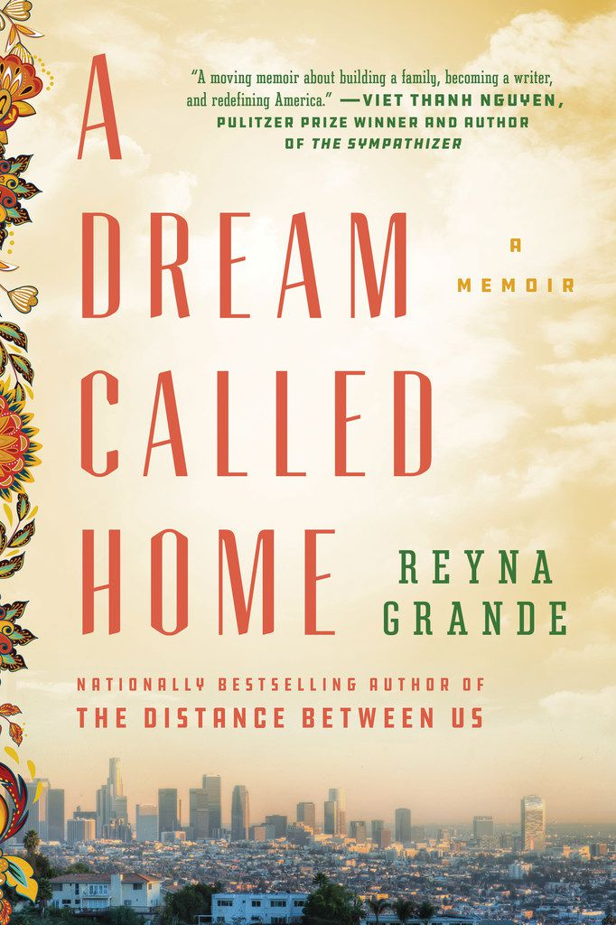 A Dream Called Home, by Reyna Grande