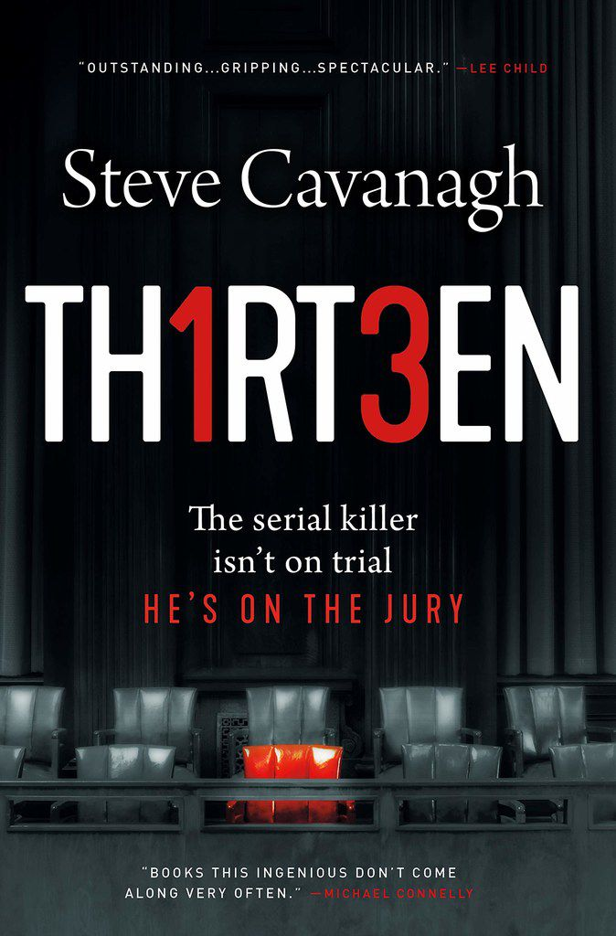 Thirteen by Steve Cavanagh melds a legal thriller with the serial killer subgenre.