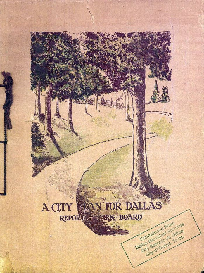 The Kessler Plan / A City Plan for Dallas - Report of Park Board / by George Kessler - 1911 / This page was scanned from a .pdf provided by the City of Dallas' Municipal Archives - May 2012 / front cover 04072013xNEWS