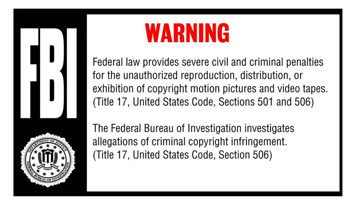 We've all seen the FBI warning before watching a DVD.