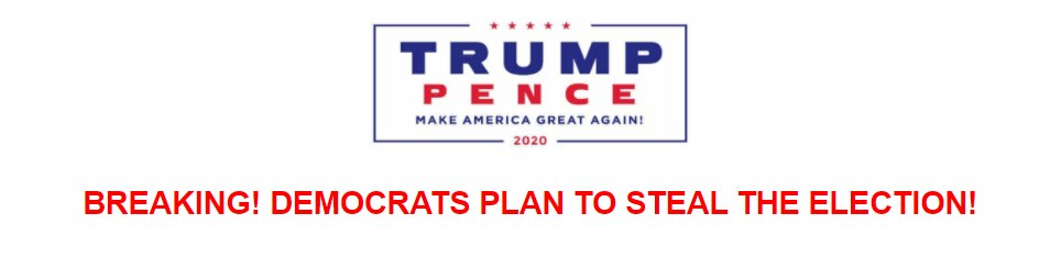 "Trump campaign fundraising email on Friday, Nov. 6, 2020, with Biden on the cusp of victory asserting that ""Democrats plan to steal the election!"""