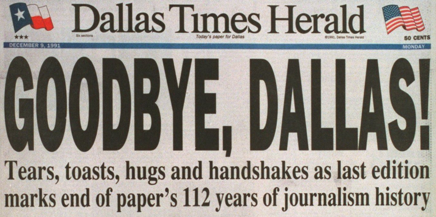 Dallas Times Herald bids Dallas goodbye, ending 112 years of journalism history on Dec. 9, 1991.