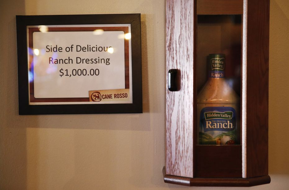 The original Cane Rosso in Deep Ellum has a bottle of ranch, encased and hung on the wall, that says it costs $1,000.