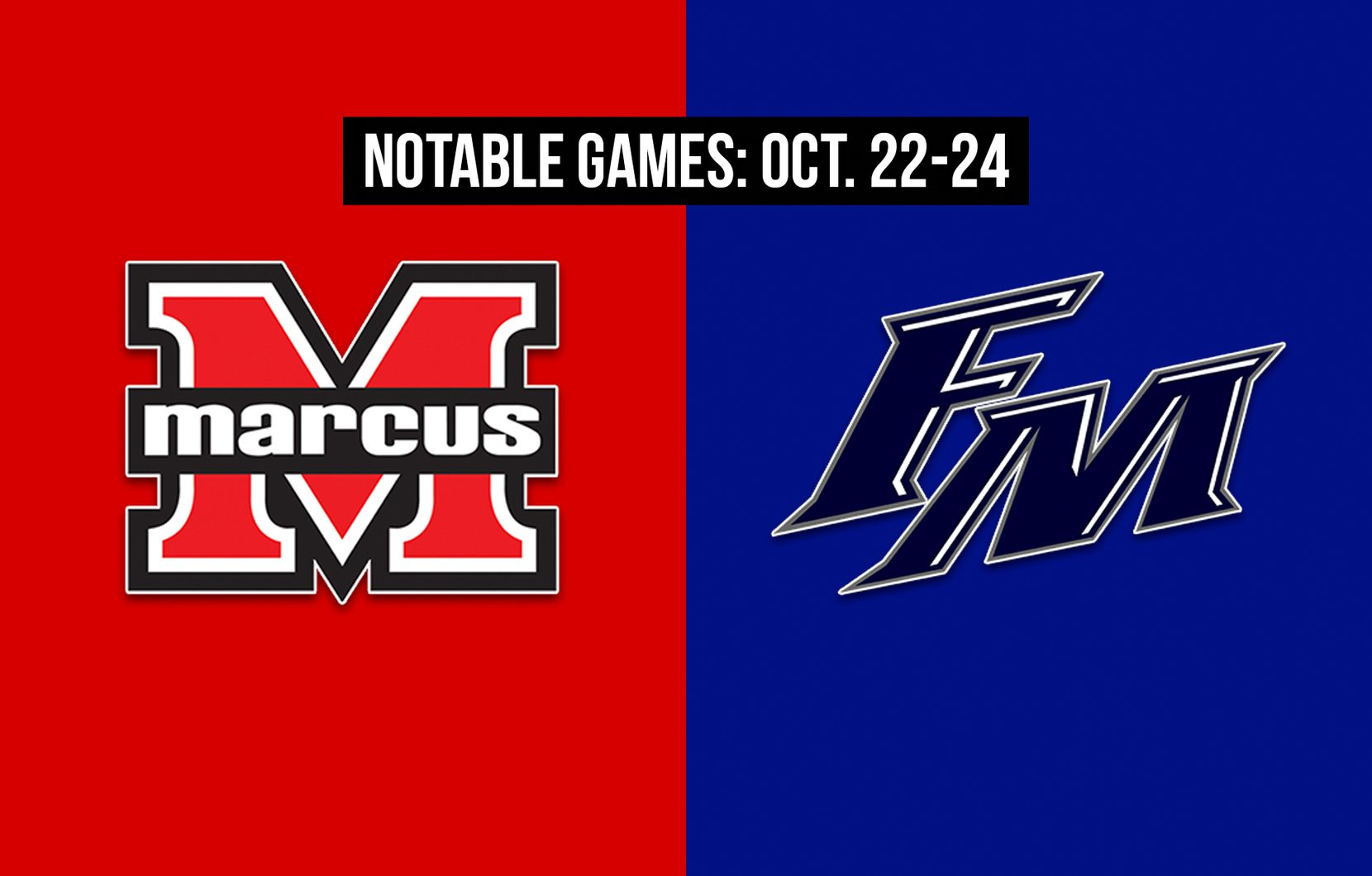 Notable games for the week of Oct. 22-24 of the 2020 season: Flower Mound Marcus vs. Flower Mound.