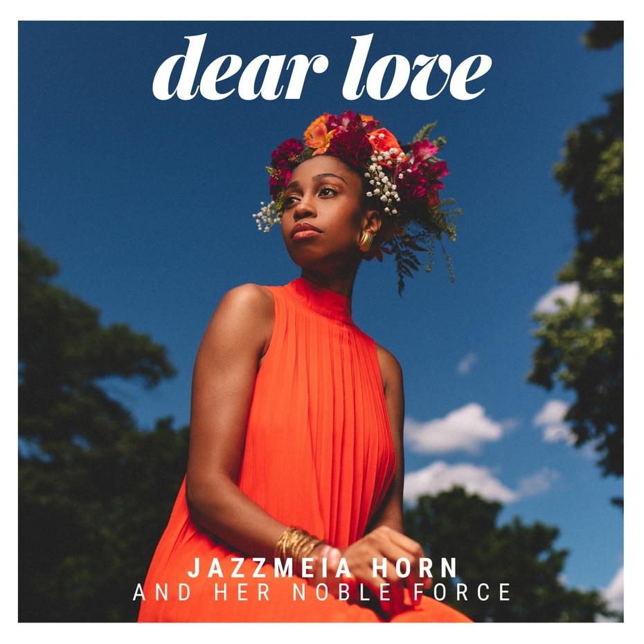 """Jazzmeia Horn says """"Dear Love"""" marks the first time a woman has arranged, produced, written, sung and recorded a big-band album in the history of jazz."""