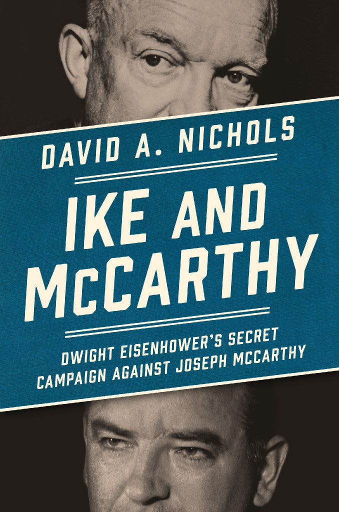 Ike and McCarthy, by David A. Nichols