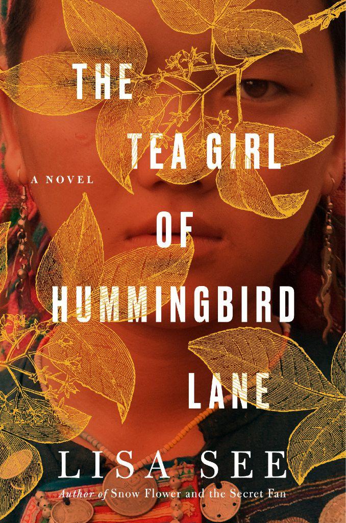 The Tea Girl of Hummingbird Lane, by Lisa See
