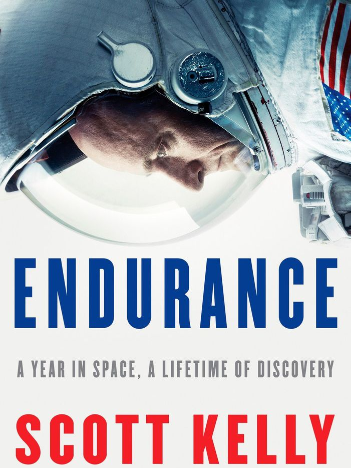 Endurance: A Year in Space, A Lifetime of Discovery, by Scott Kelly