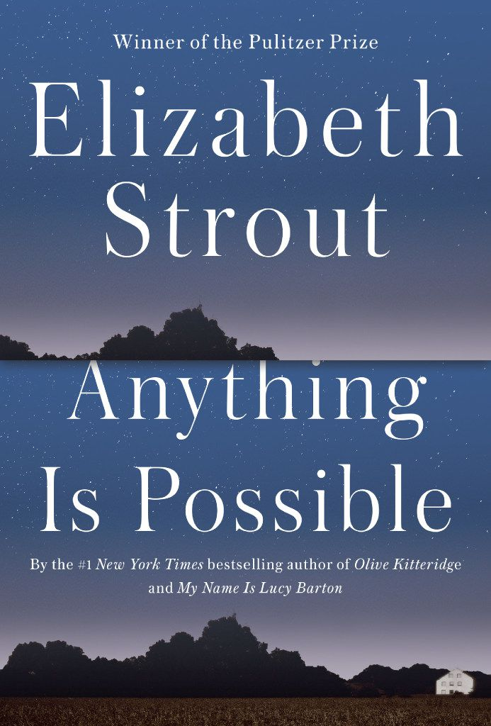 Anything Is Possible,  by Elizabeth Strout