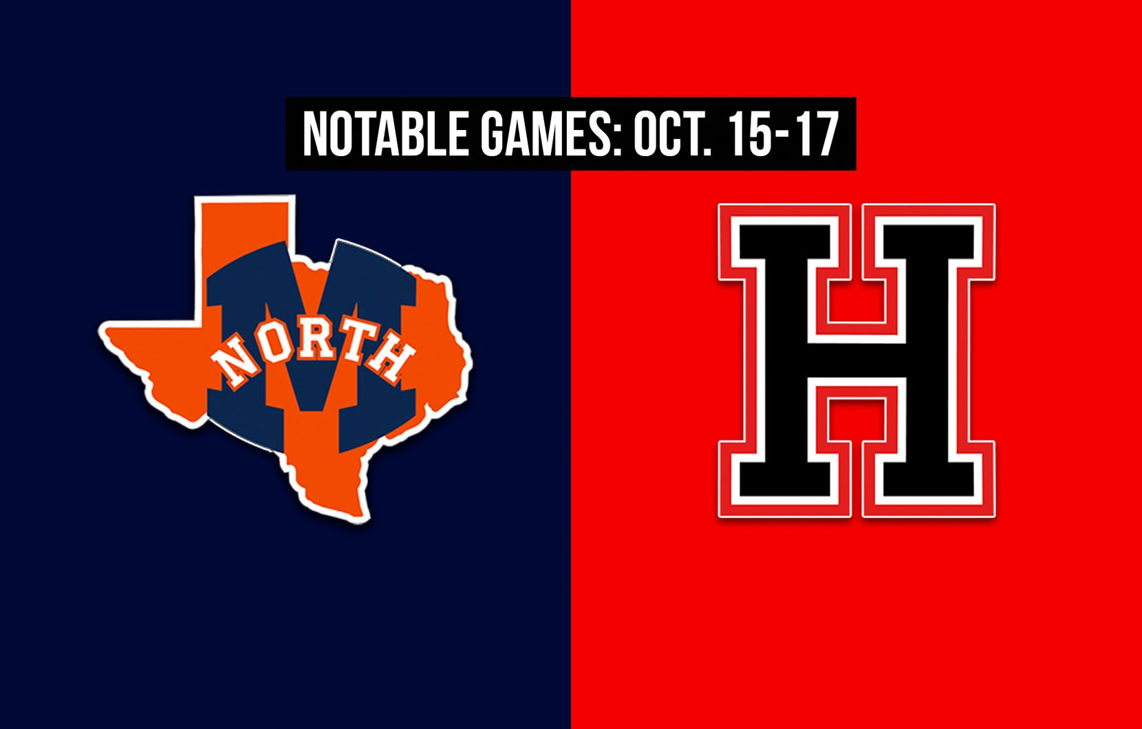 Notable games for the week of Oct. 15-17 of the 2020 season: McKinney North vs. Rockwall-Heath.