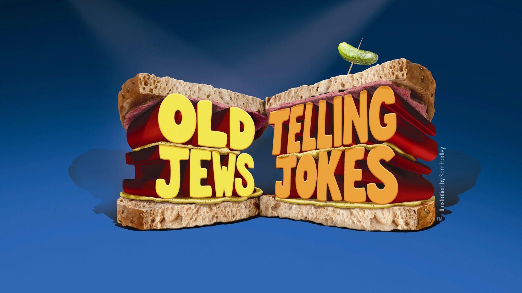Old Jews Telling Jokes runs through July 28 at the Eisemann Center in Richardson.