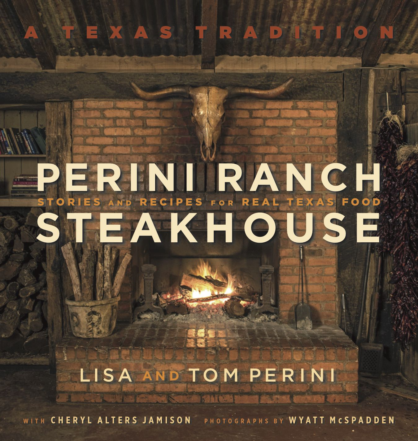 """Tom and Lisa Perini have a new cookbook, """"Perini Ranch Steakhouse: Stories and Recipes for Real Texas Food."""""""