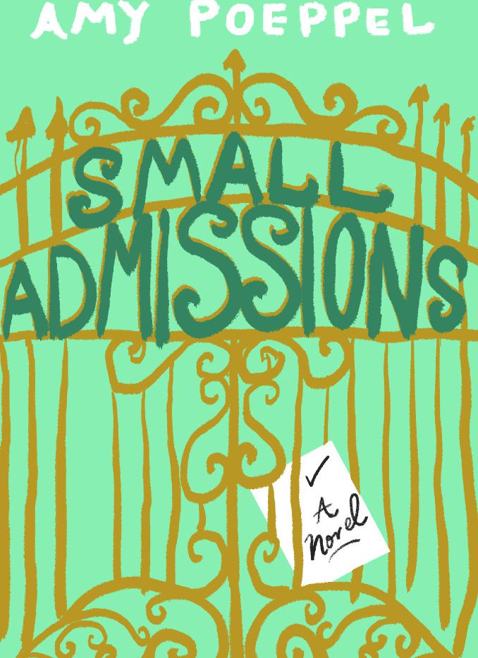 Small Admissions, by Amy Poeppel