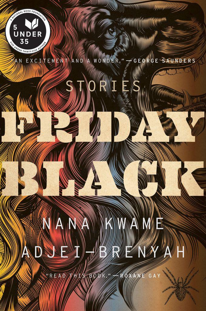 Friday Black, by Nana Kwame Adjei-Brenyah.