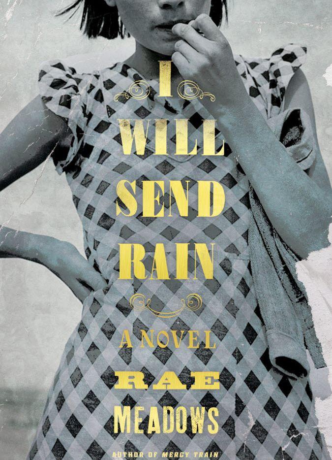 I Will Send Rain, by Rae Meadows