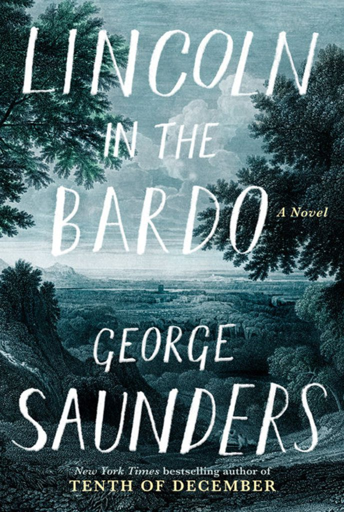 Lincoln in the Bardo, by George Saunders