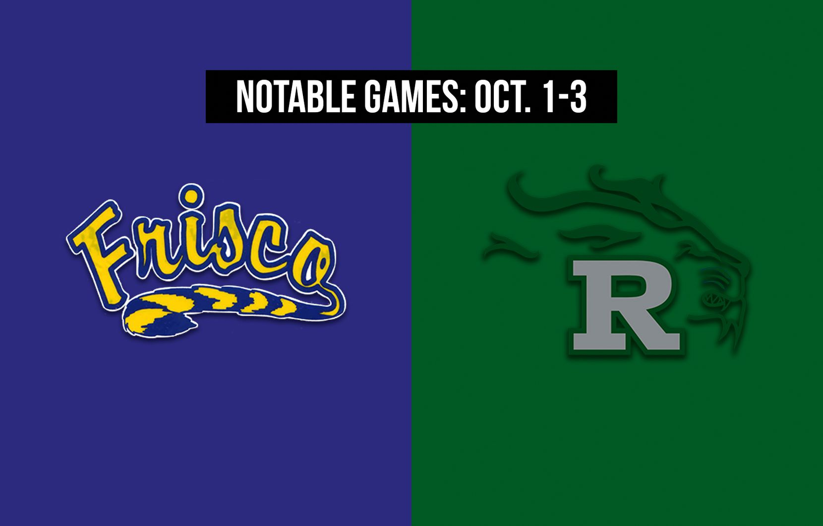Notable games for the week of Oct. 1-3 of the 2020 season: Frisco vs. Frisco Reedy.