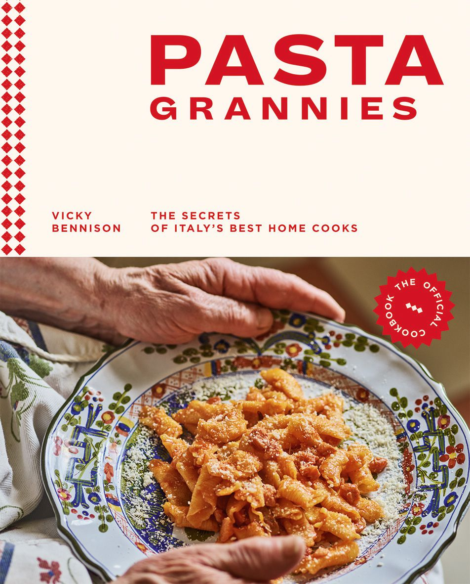 Pasta Grannies: The Secrets of Italy's Best Home Cooks, by Vicky Bennison