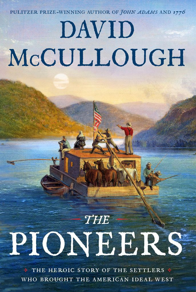 The Pioneers: The Heroic Story of the Settlers Who Brought the American Ideal West, by David McCullough, glosses over historical elements that might cast the early settlers in a less-than-heroic light.