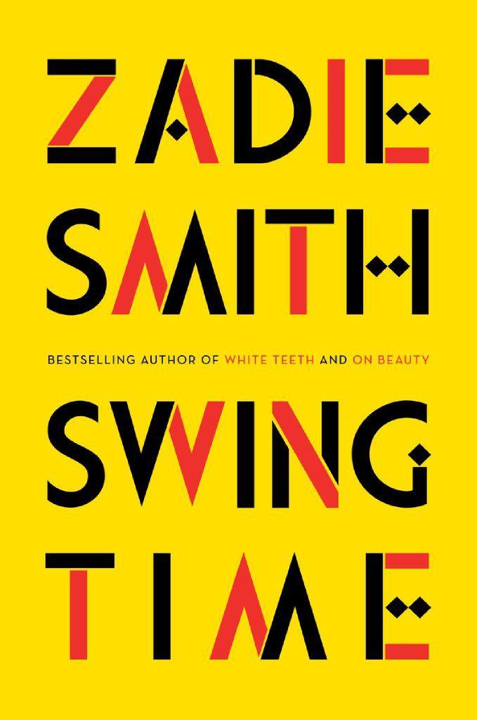 Swing Time, by Zadie Smith