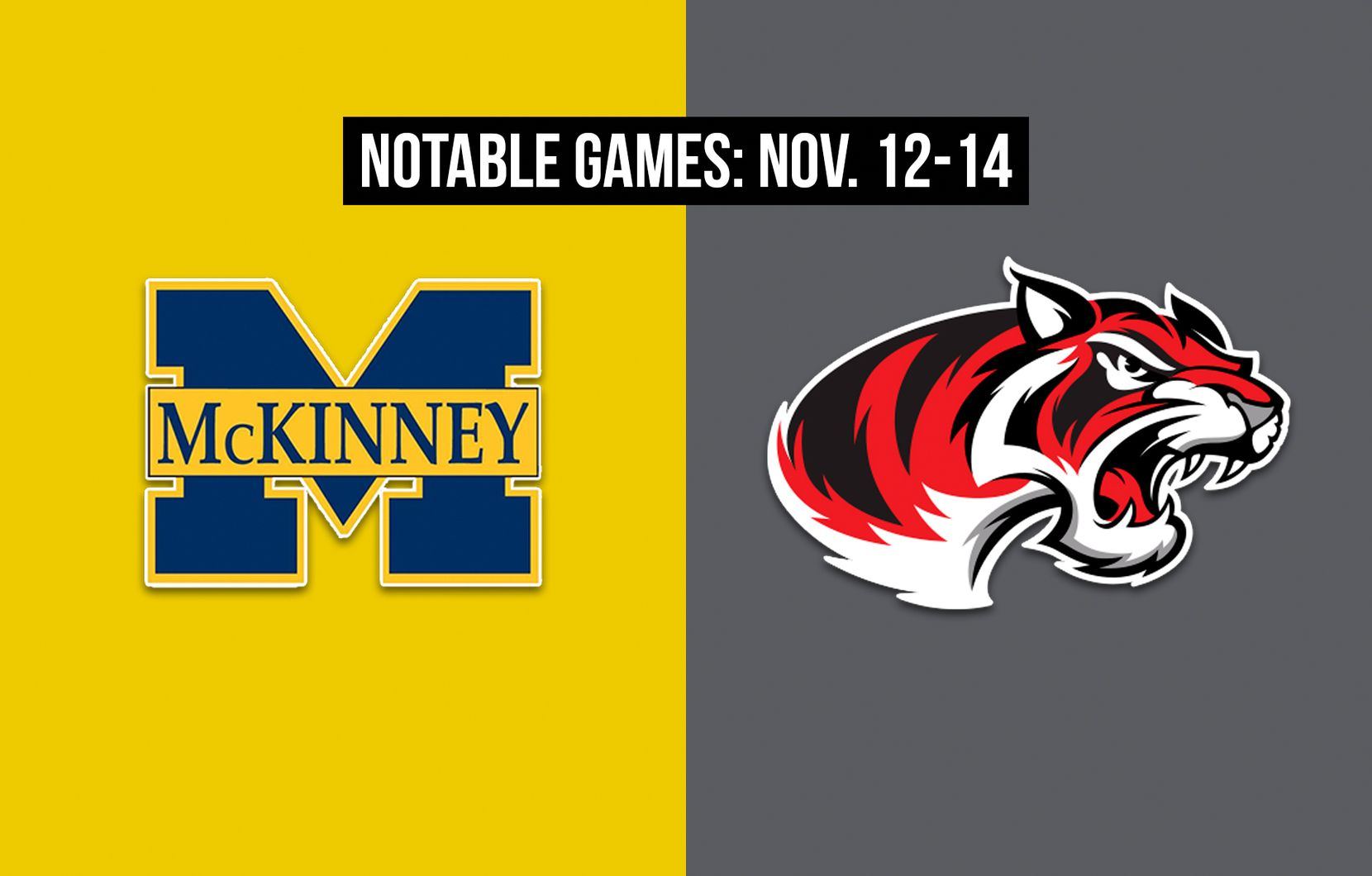 Notable games for the week of Nov. 12-14 of the 2020 season: McKinney vs. Denton Braswell.