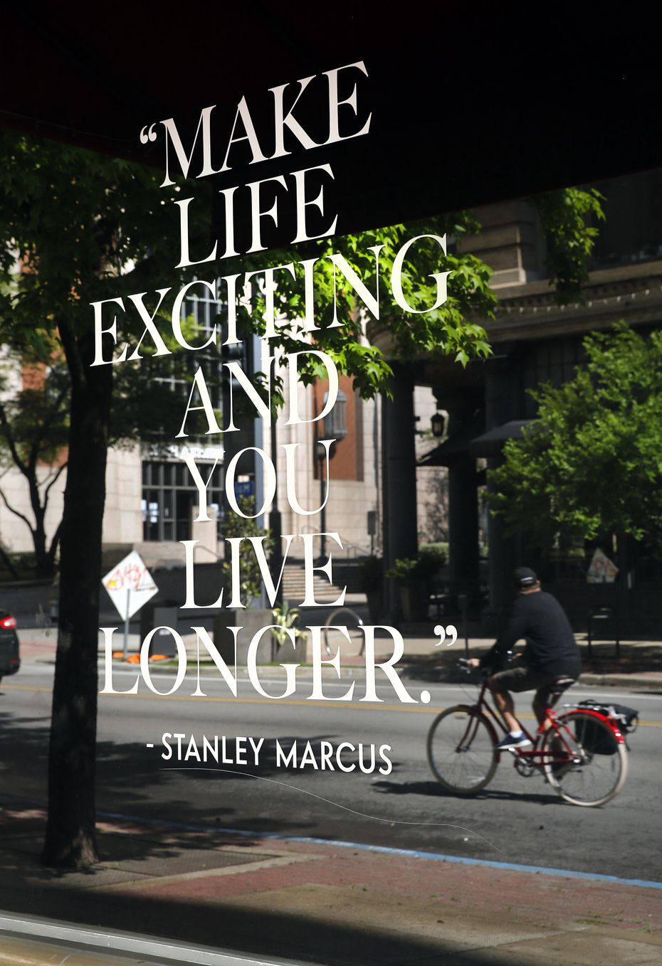 A quote by former Neiman Marcus president and later chairman of the board Stanley Marcus appeared on a window of its flagship store in downtown Dallas on April 19.