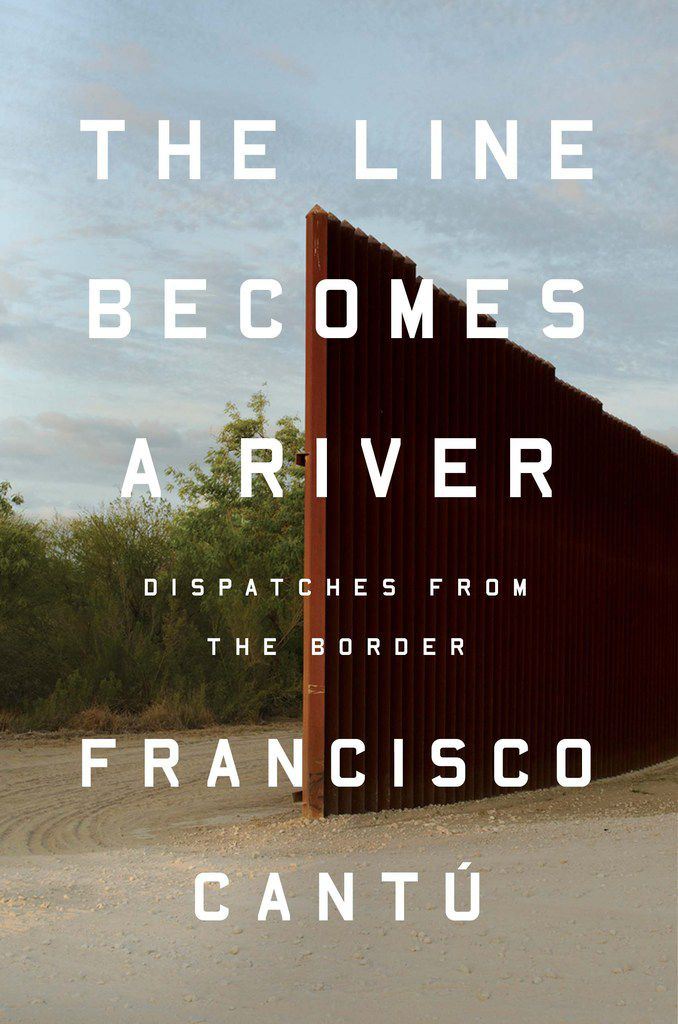 The Line Becomes a River, by Francisco Cantu.