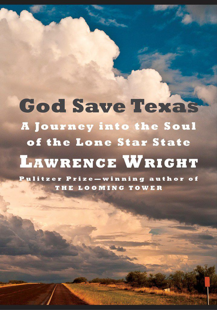 """""""God Save Texas,"""" by Lawrence Wright"""