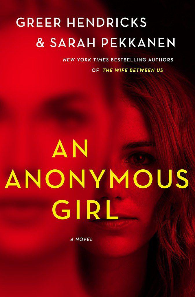 Greer Hendricks and Sarah Pekkanen teamed up to write the 2019 book An Anonymous Girl.