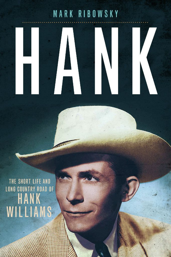 Hank: The Short Life and Long Country Road of Hank Williams, by Mark Ribowsky.