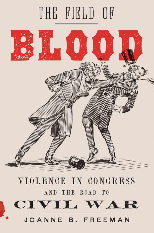 The Field of Blood, by Joanne B. Freeman