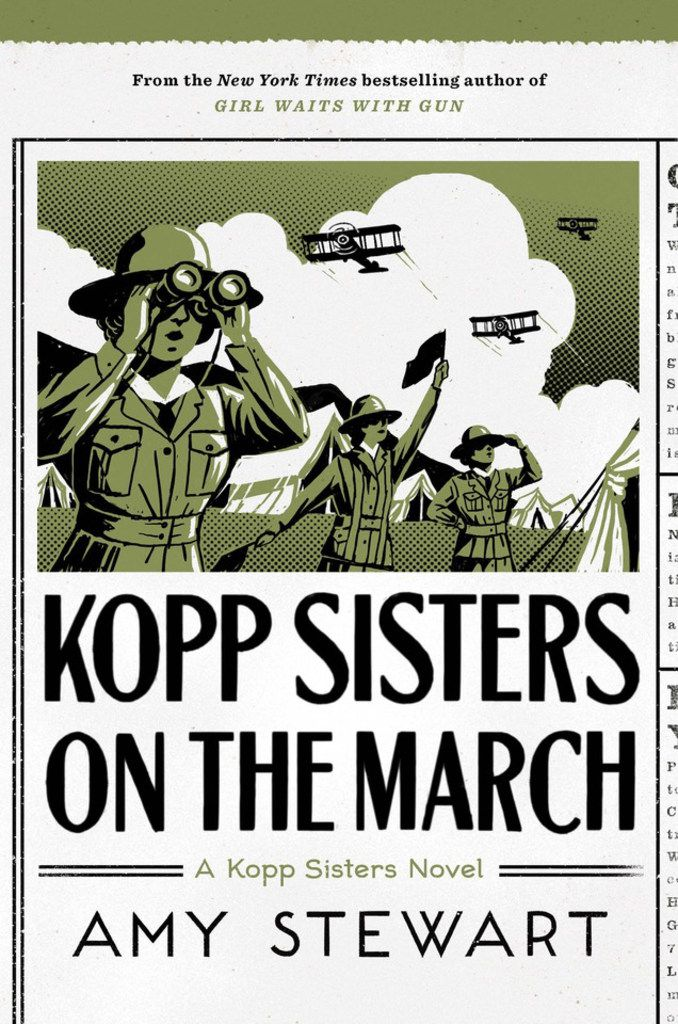 Kopp Sisters on the March is the fifth novel in Amy Stewart's entertaining series about three fiercely feminist sisters.
